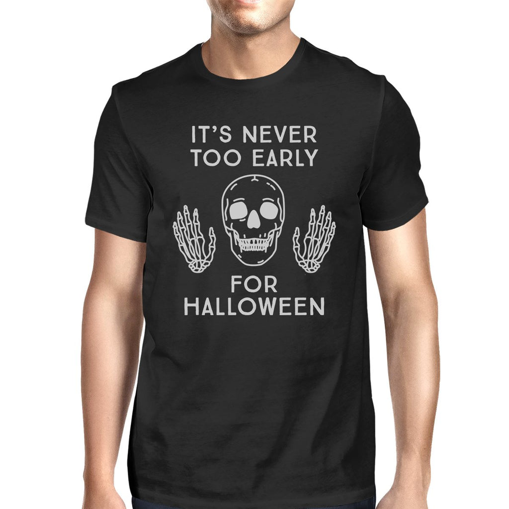 It's Never Too Early For Halloween Mens Black Shirt