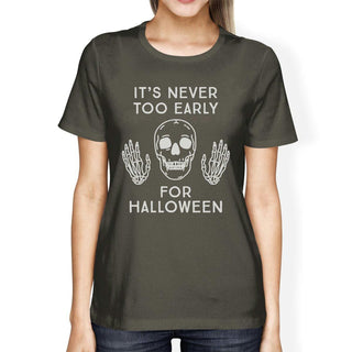 It's Never Too Early For Halloween Womens Dark Grey Shirt