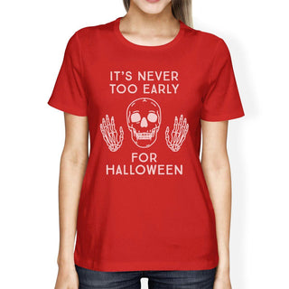 It's Never Too Early For Halloween Womens Red Shirt