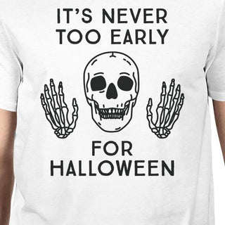 It's Never Too Early For Halloween Mens White Shirt