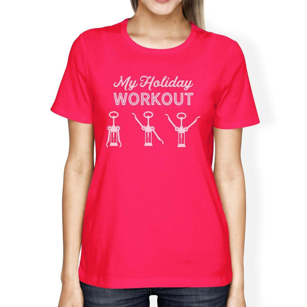 My Holiday Workout Womens Hot Pink Shirt