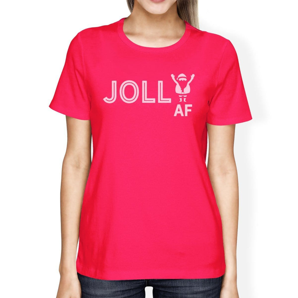 Jolly Af Womens Hot Pink Shirt
