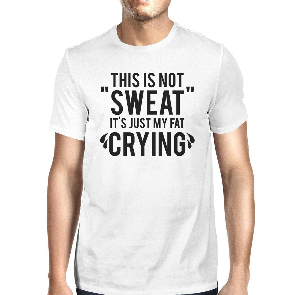 Fat Crying Mens Funny Workout Shirt Work Out Theme T-Shirt Gifts