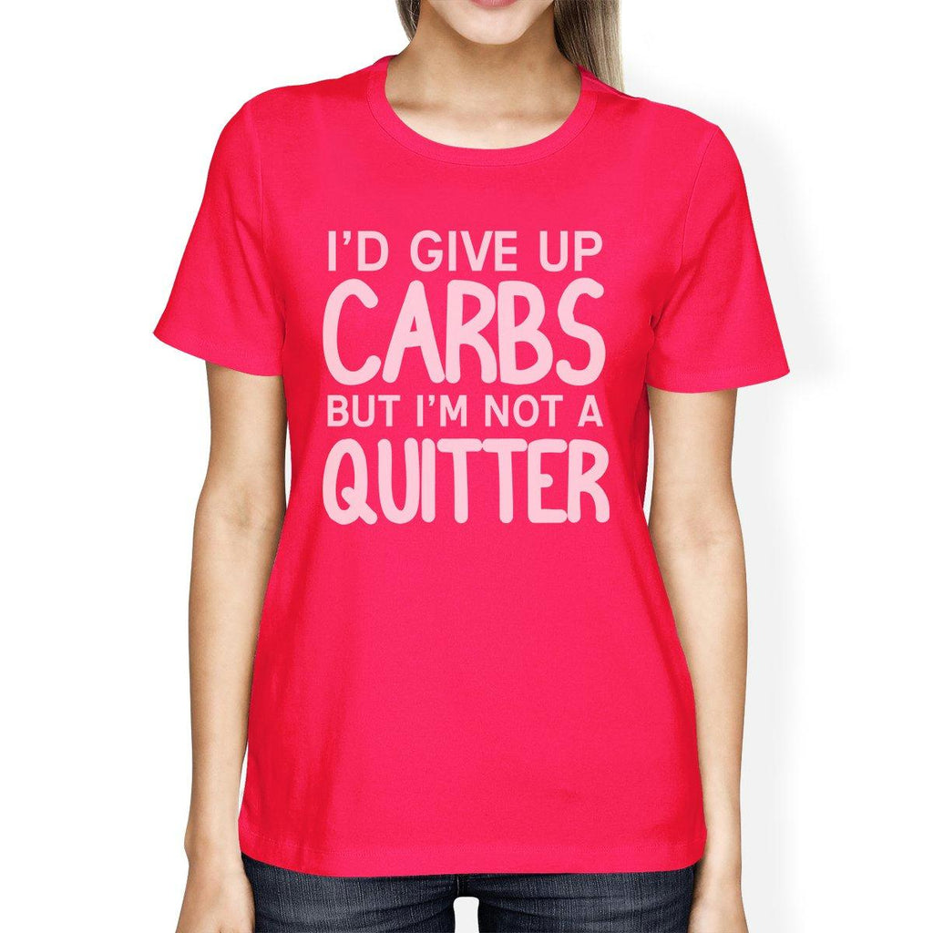 Carbs Quitter Womens Work Out Funny Saying T-Shirt Cute Gym Gifts