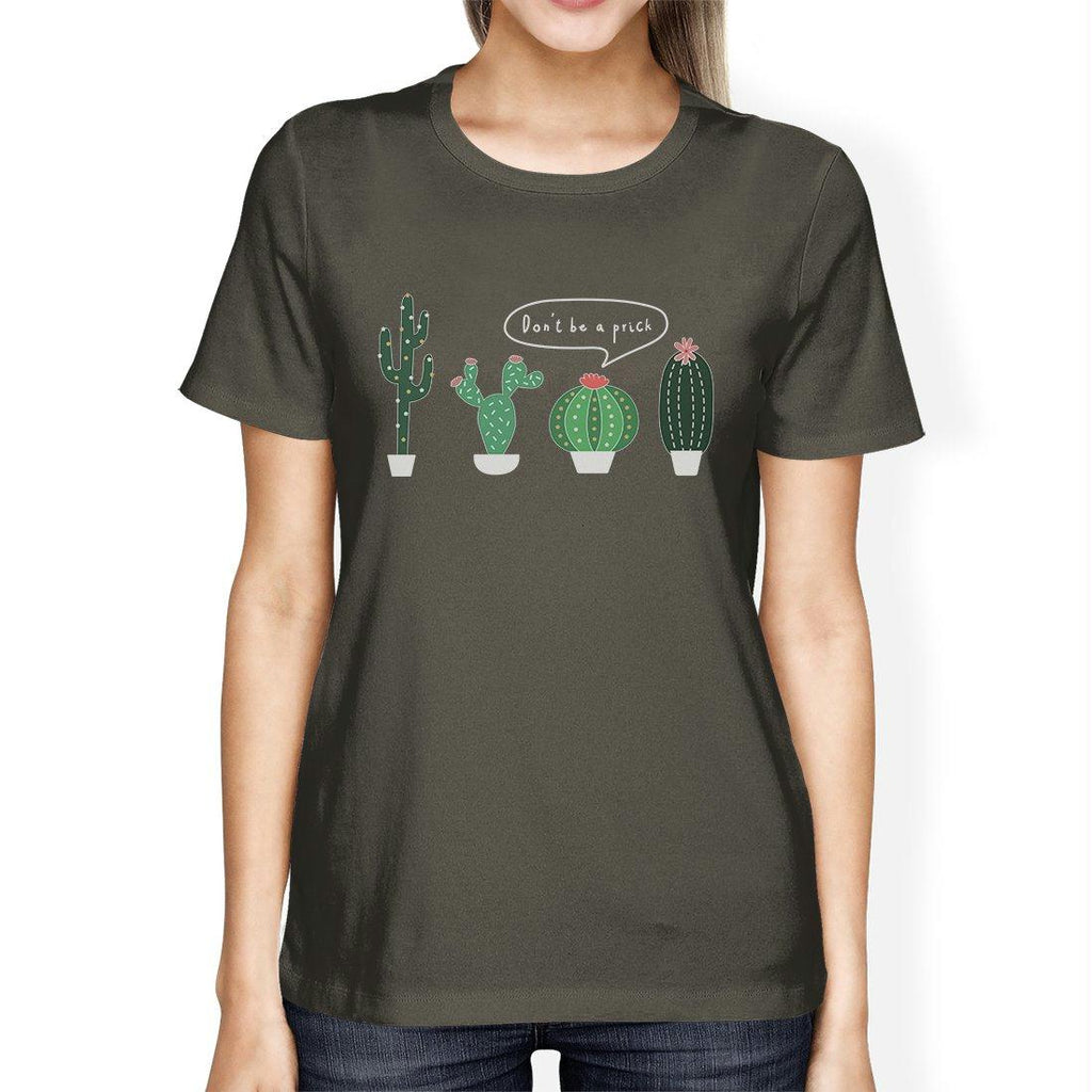 Don't Be a Prick Cactus Womens T-Shirt