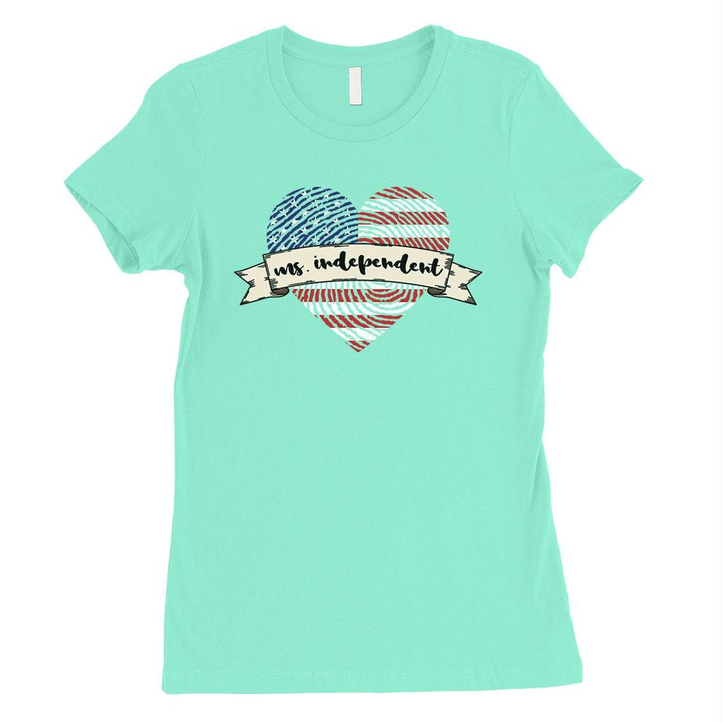 Ms Independent T-Shirt Womens Short Sleeve Round Neck July 4th Tee