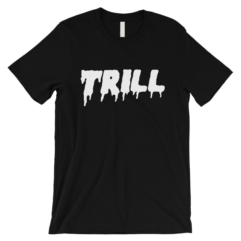 365 Printing Trill Mens Entertainful Hard Working Quote Influential T-Shirt