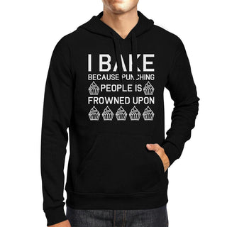 I Bake Because Black Hoodie Pullover Fleece Funny Quote Graphic