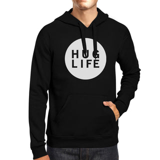 Hug Life Unisex Black Hoodie Simple Design Life Quote Gift Ideas
