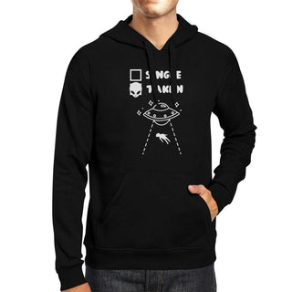 Single Taken Alien Unisex Hoodie Funny Gift Idea Single Friends