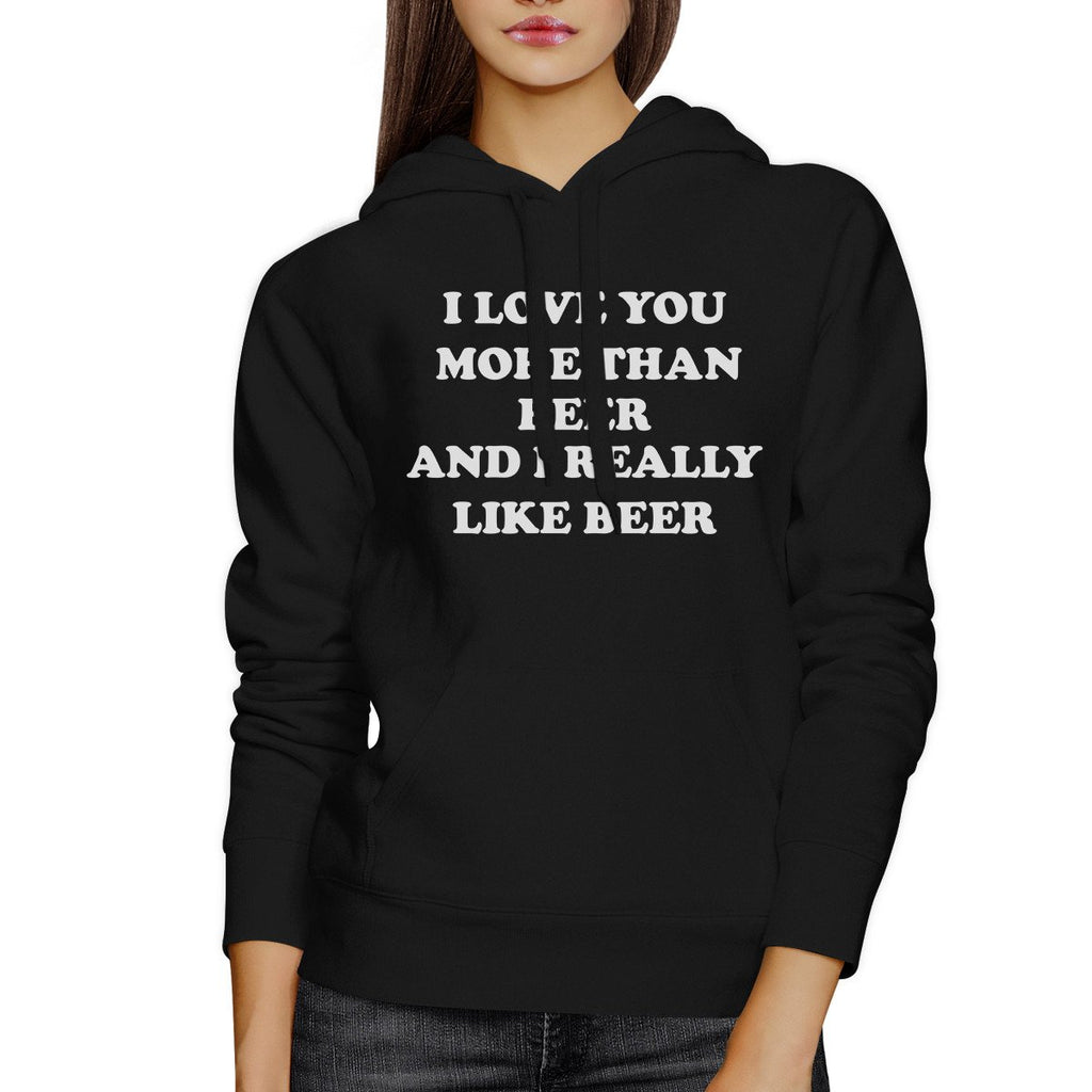 I Love You More Than Beer Black Unisex Hoodie Funny Graphic Top