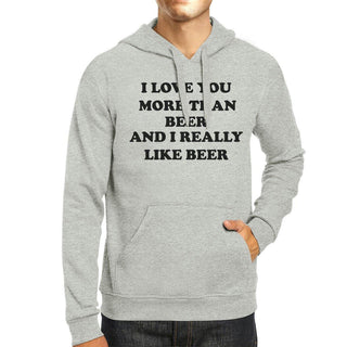 I Love You More Than Beer Gray Unisex Hoodie Gift For Irish Friends