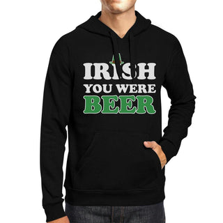 Irish You Were Beer Black Unisex Hoodie Beer Lover Irish Friends