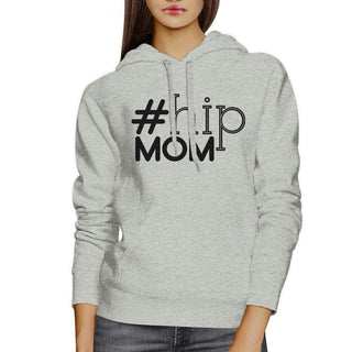 Hip Mom Unisex Grey Hoodie Fleece Cute Gift Ideas For Young Moms