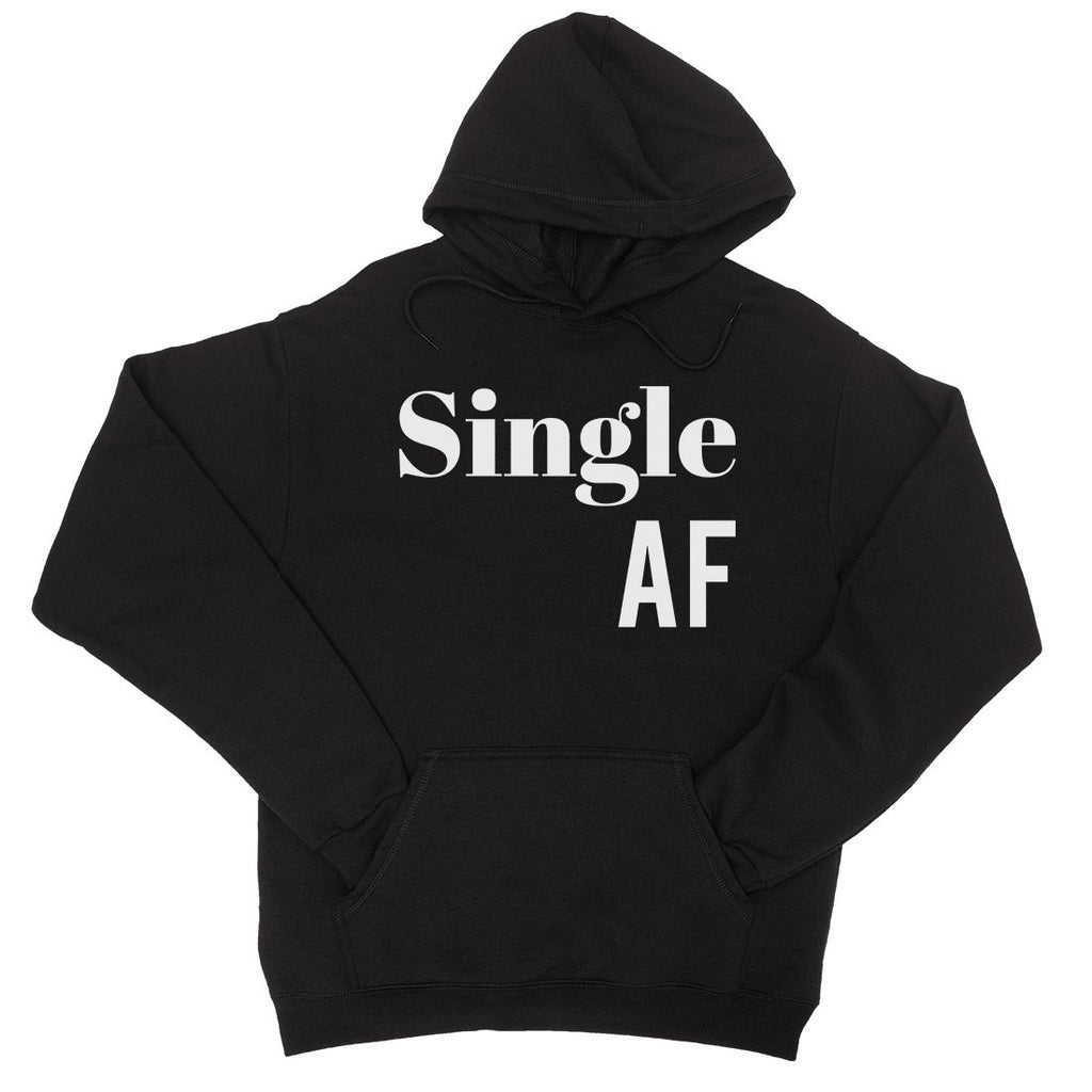 Single AF Unisex Pullover Hoodie Funny Single Quotes Sweatshirt