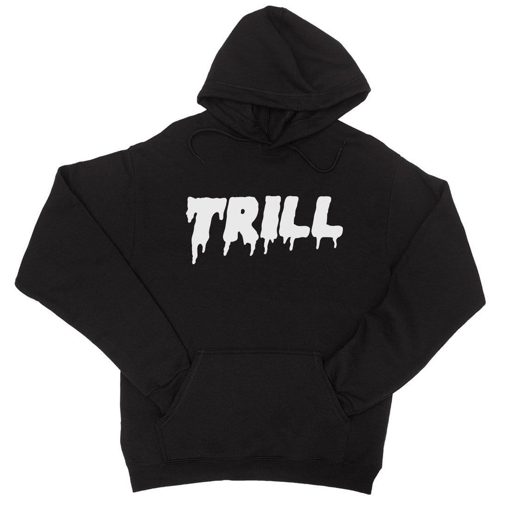 365 Printing Trill Womens Hoodie Funny Saying Pullover Gag Birthday Gift Ideas