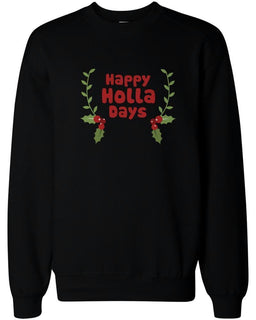 Happy Holla Days Sweatshirt Funny Holiday Shirts Pullover Fleece Sweaters