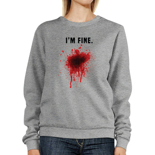 I Am Fine Bloody Sweatshirt Funny Halloween Pullover Fleece Sweater