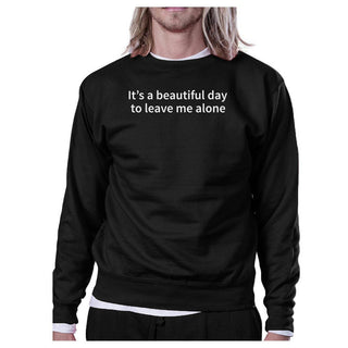 Its Better Day To Leave Me Alone Black Sweatshirt Work Out Fleece