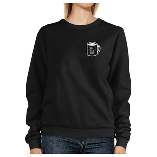 Coffee For Life Black Sweatshirt Cute Round Neck Pullover Fleece