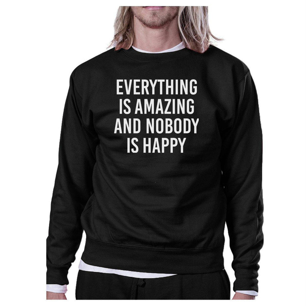 Everything Amazing Nobody Happy Black Sweatshirt Pullover Fleece