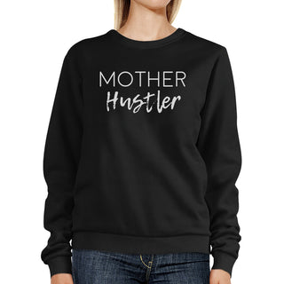 Mother Hustler Black Cute Roundneck Sweatshirt Gift For Mothers Day