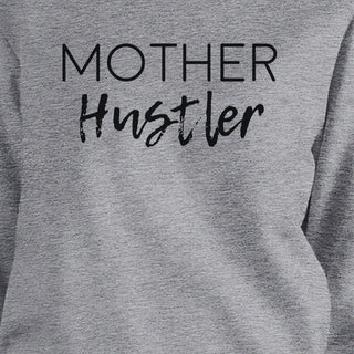 Mother Hustler Gray Unisex Graphic Sweatshirt Mothers Day Gift Idea