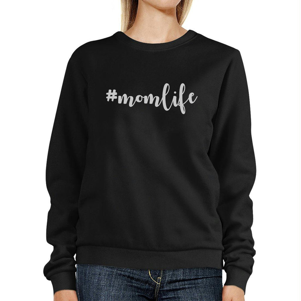 Momlife Black Unisex Cute Sweatshirt Cute Gift Idea For New Moms