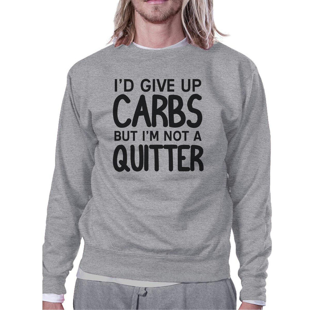 Carbs Quitter Unisex Crewneck Sweatshirt Funny Gym Workout Gift Top