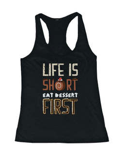 Life is Short Eat Dessert Women's Tank Top - Tanktop for Dessert Lovers