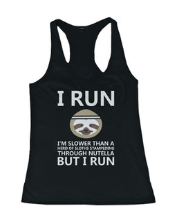 Slower than a Herd of Sloths Stampeding Through Nutella Women's Tank Top