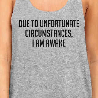 Due To Unfortunate I Am Awake Womens Grey  Sleeveless Tank Top