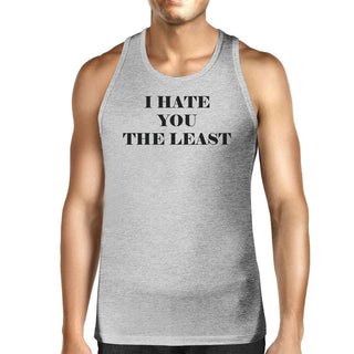 I Have You The Least Mens Graphic Tanks Funny Sleeveless T Shirts