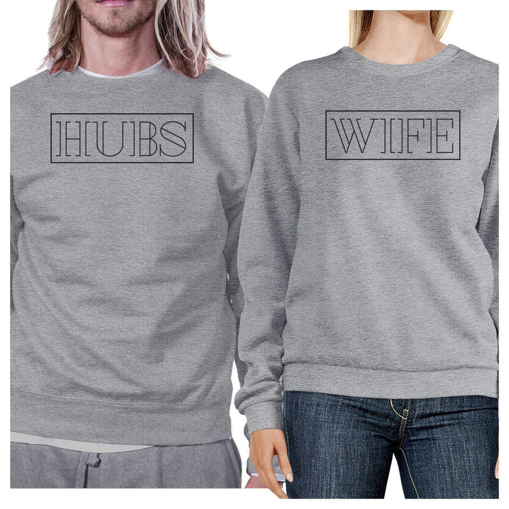 Hubs And Wife Matching Couple Grey Sweatshirts