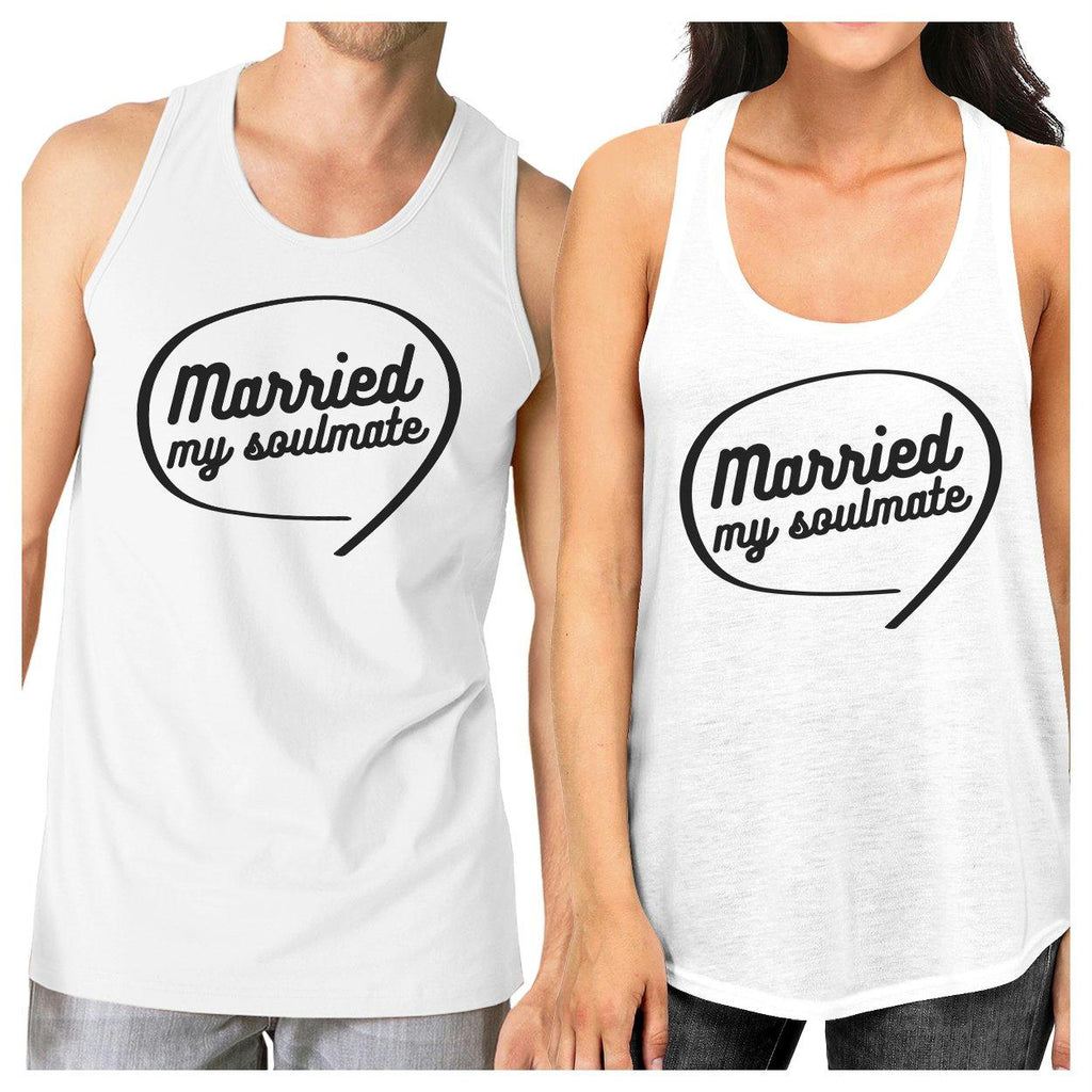 Married My Soulmate Matching Couple White Tank Tops