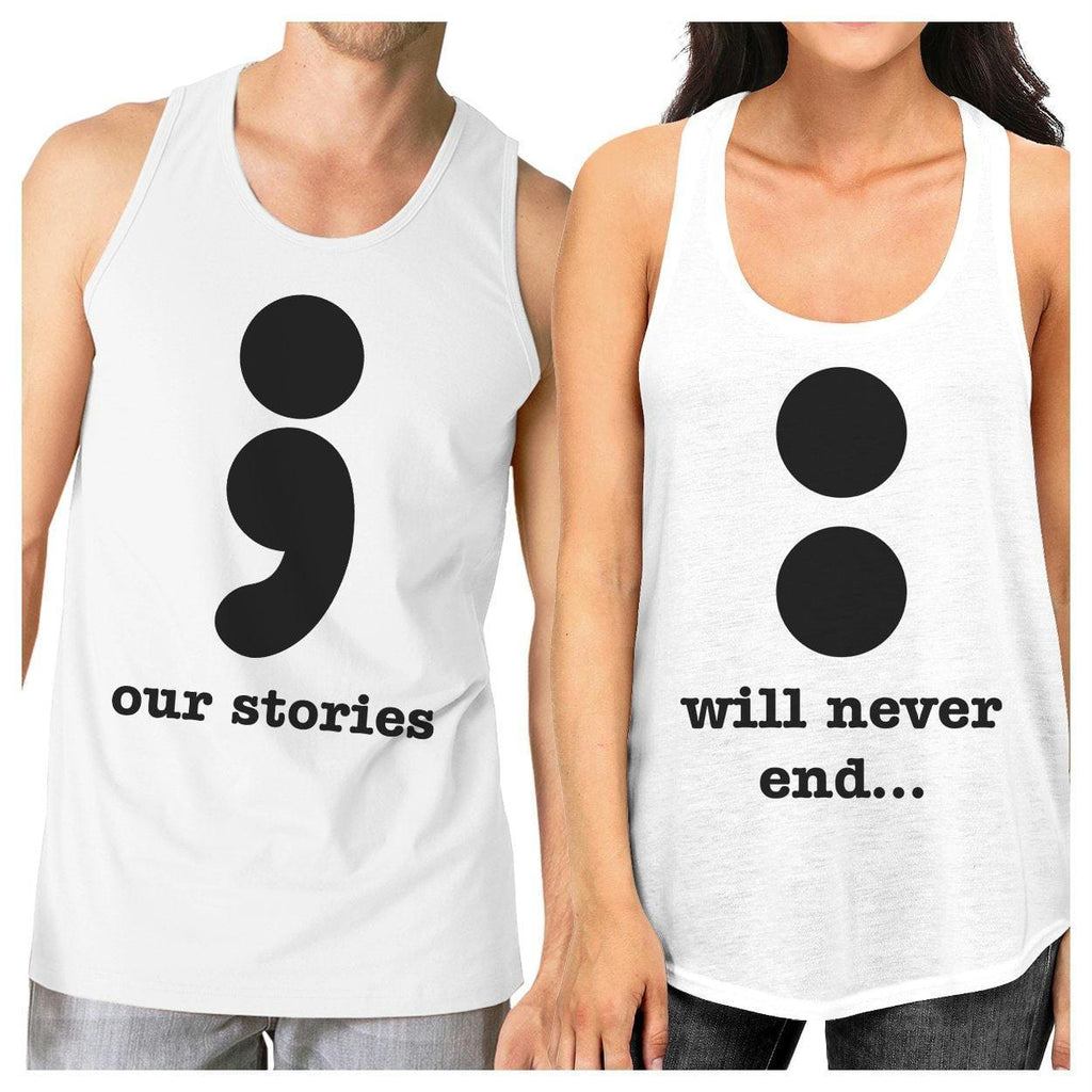 Our Stories Will Never End Matching Couple White Tank Tops