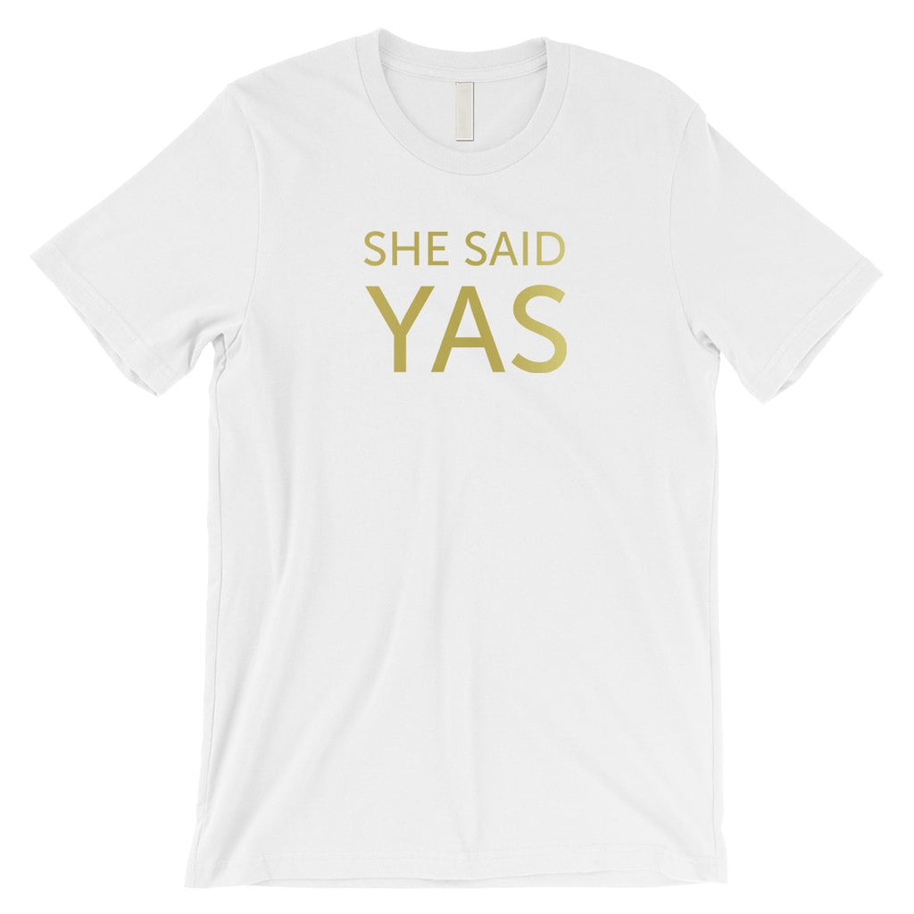 I Do She Said Yas-GOLD Mens T-Shirt Sweet Grateful Adorable Gift