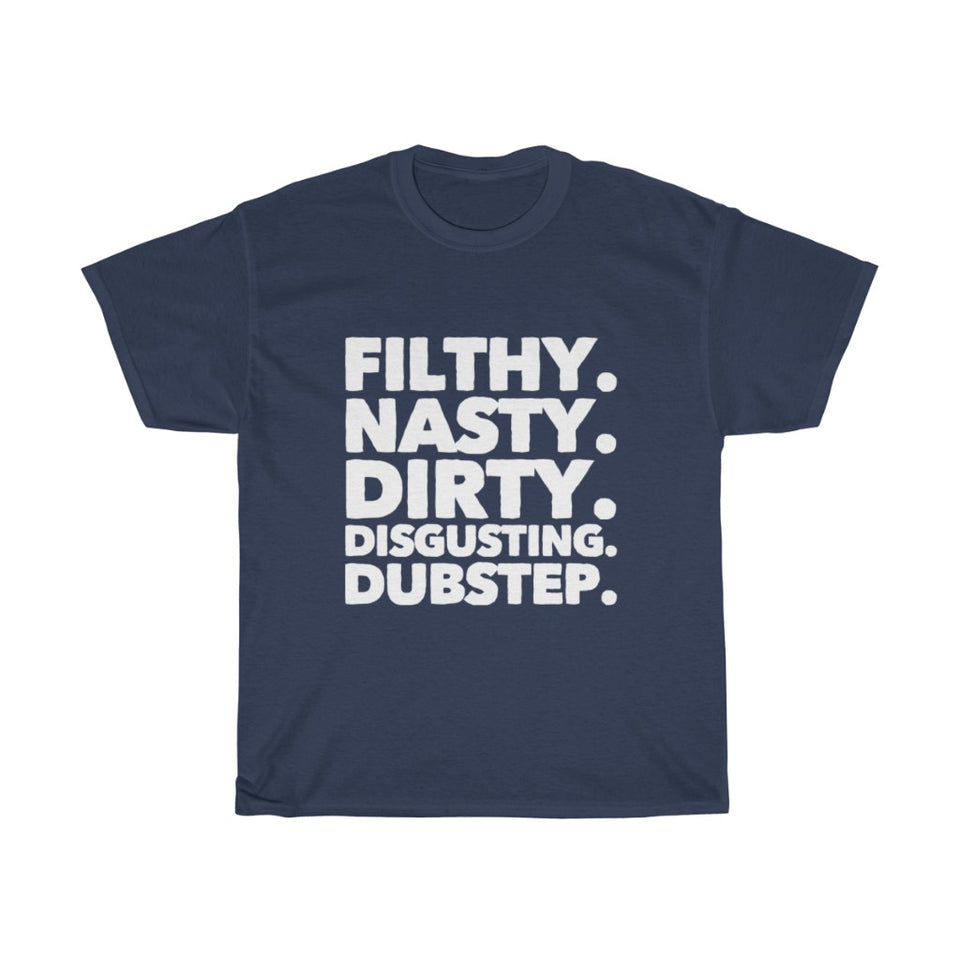 1Stop Festy Supply Shop  Filthy Nasty Dirty Disgusting Dubstep Festival Rave Shirt