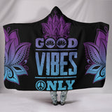 1Stop Festy Supply Shop  Good Vibe Only Hoodie Blanket