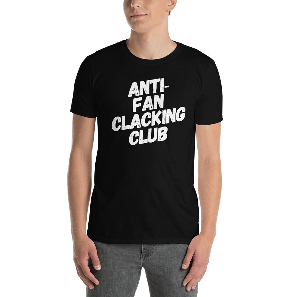 1Stop Festy Supply Shop  Anti Fan Clacking Club Unisex T-Shirt