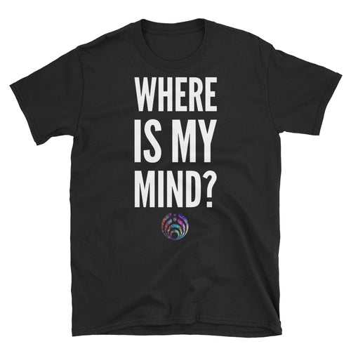 Where Is My Mind Bassnectar Unisex T-Shirt -Music Festival Essentials-1StopFestyShop.com