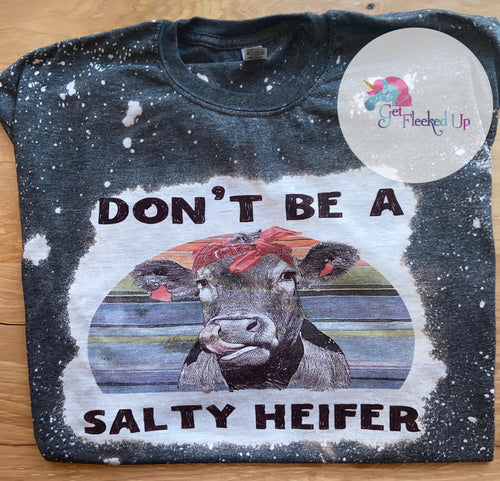 Don't be a Salty Heifer shirt - Get Fleeked Up