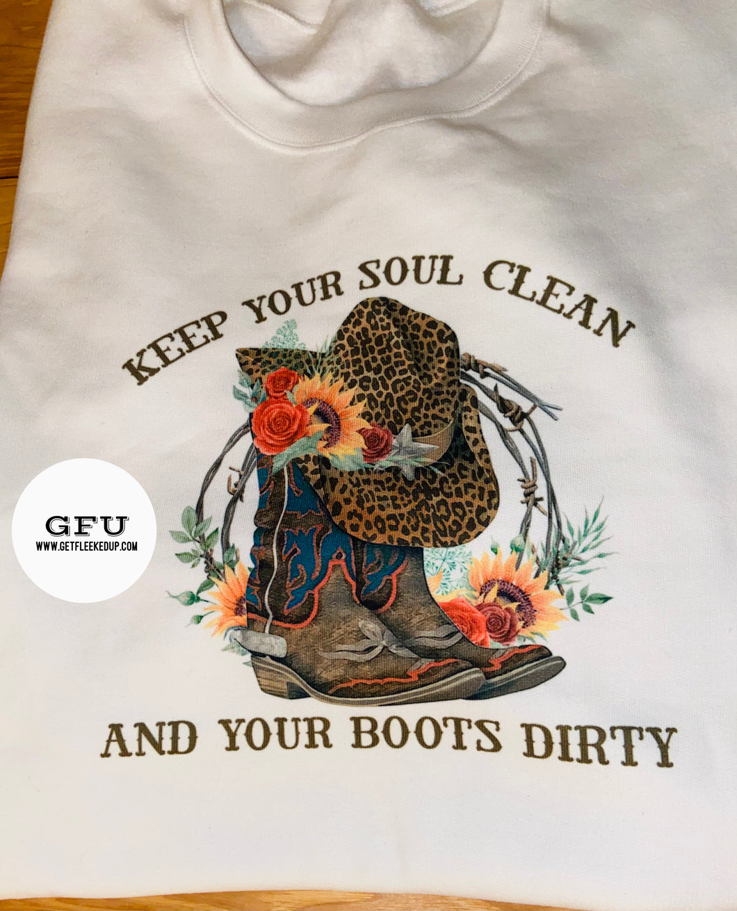 Keep your soul clean and your boots dirty shirt