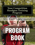 Training Program Book - Your USPSA Competition Handgun Training Program