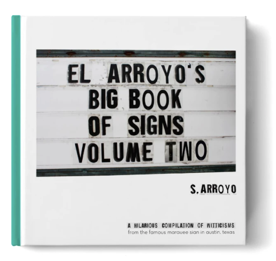 El Arroyo's Big Book of Signs Volume 2