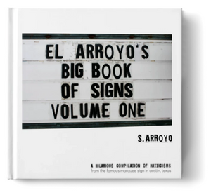 El Arroyo's Big Book of Signs Volume 1