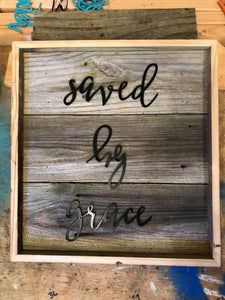 HandCrafted Saved By Grace Decor