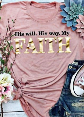 His Will His Way My Faith T-Shirt Tee, Pink