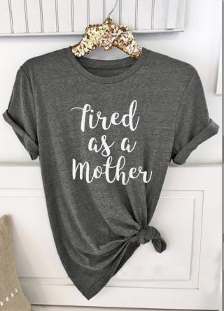Tired as a Mother Short Sleeve T-Shirt, Grey