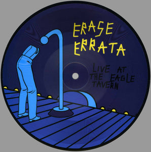 "Erase Errata - Live at the Eagle Tavern 7"" Picture Disc - Monoroid"